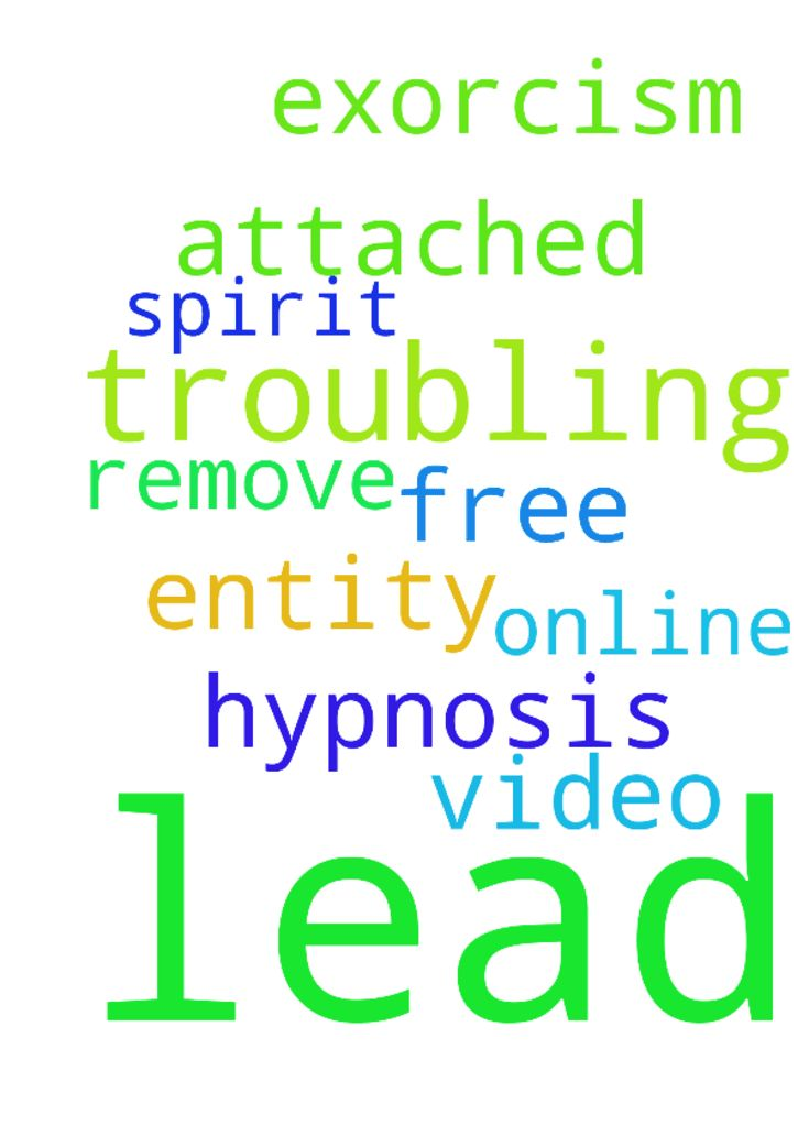 Dear God please lead them that troubling me to where - Dear God please lead them that troubling me to where Hypnosis Free Online Exorcism. Remove Attached Spirit Entity video leads them to. Amen Posted at: https://prayerrequest.com/t/NIR #pray #prayer #request #prayerrequest