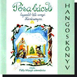 Pósa bácsi legszebb téli versei karácsonyra (hangoskönyv) CD - Dalnok Kiadó Zene- és DVD Áruház - Gyerek, mese CD