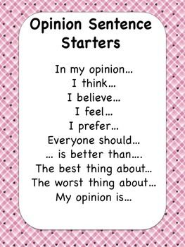 -Opinion sentence starters chart gives sentence frames to help students form opinions.   -Chart is designed to help teach the Common Core State Standard for opinion writing in grades k-3.