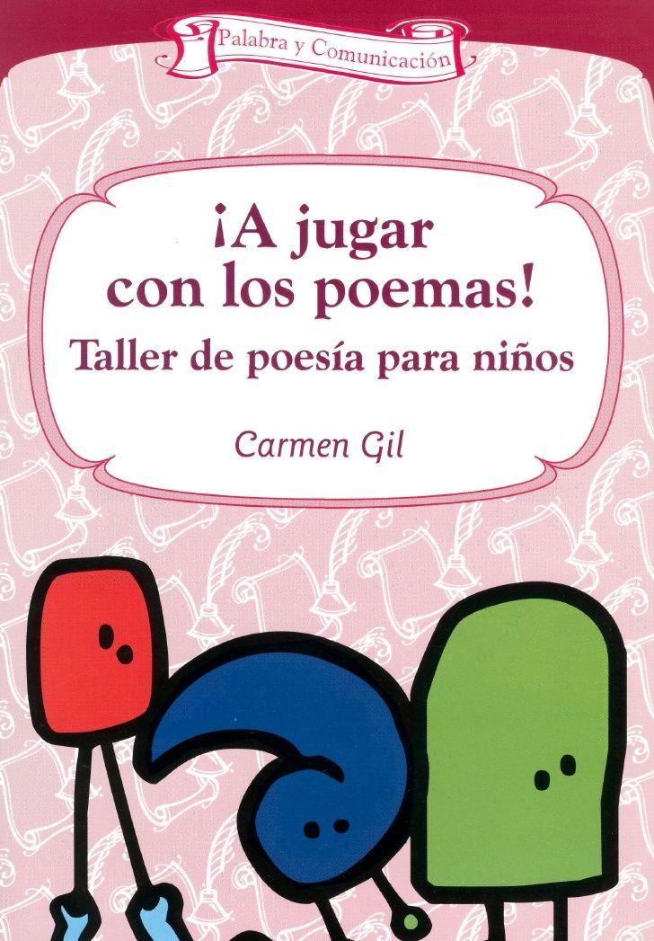 Poesía Juegos para niños entre 7 y 11 años---Gil, Carmen a jugar con los poemas by teolibros via slideshare