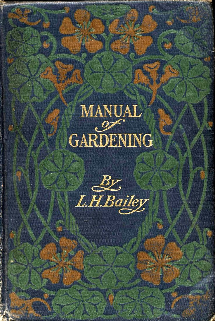 Manual of Gardening by LH Bailey, 1914