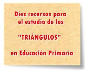 """Diez recursos para el estudio de los """"TRIÁNGULOS"""" en Educación Primaria"""