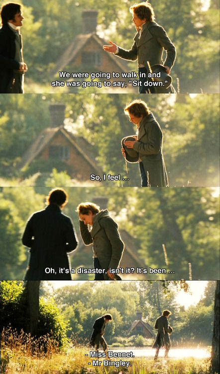 "Mr. Bingley: We were going to walk in and she was going to say, ""Sit down."" Oh, it's a disaster, isn't it? - Pride & Prejudice (2005) #janeausten #joewright"