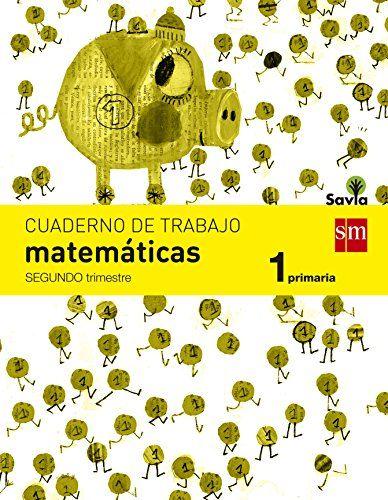Cuaderno de matemáticas. 1 Primaria, 2 Trimestre. Savia - 9788467570366 #Cuaderno #matemáticas. #Primaria, #Trimestre. #Savia
