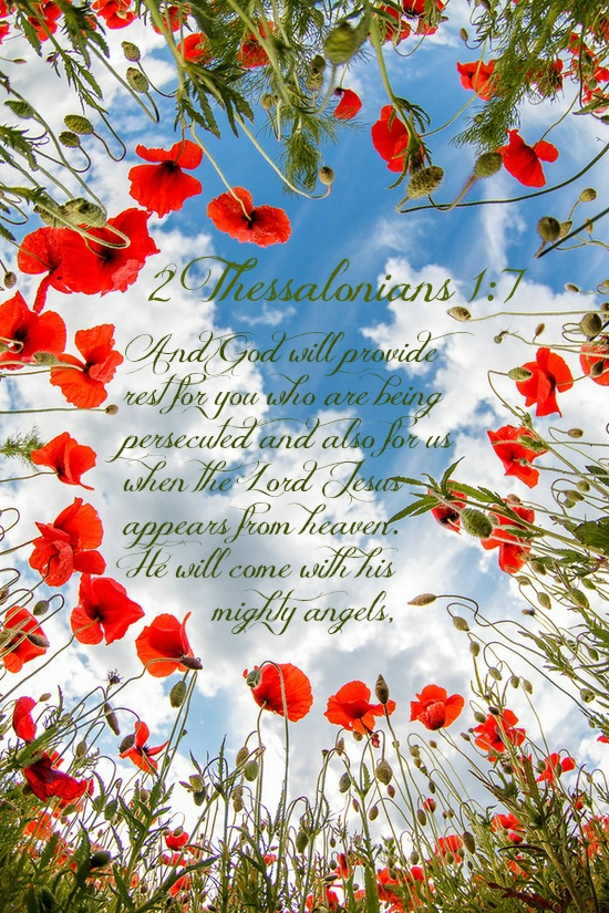 2 Thessalonians 1:7 And God will provide rest for you who are being persecuted and also for us when the Lord Jesus appears from heaven. He will come with his mighty angels,