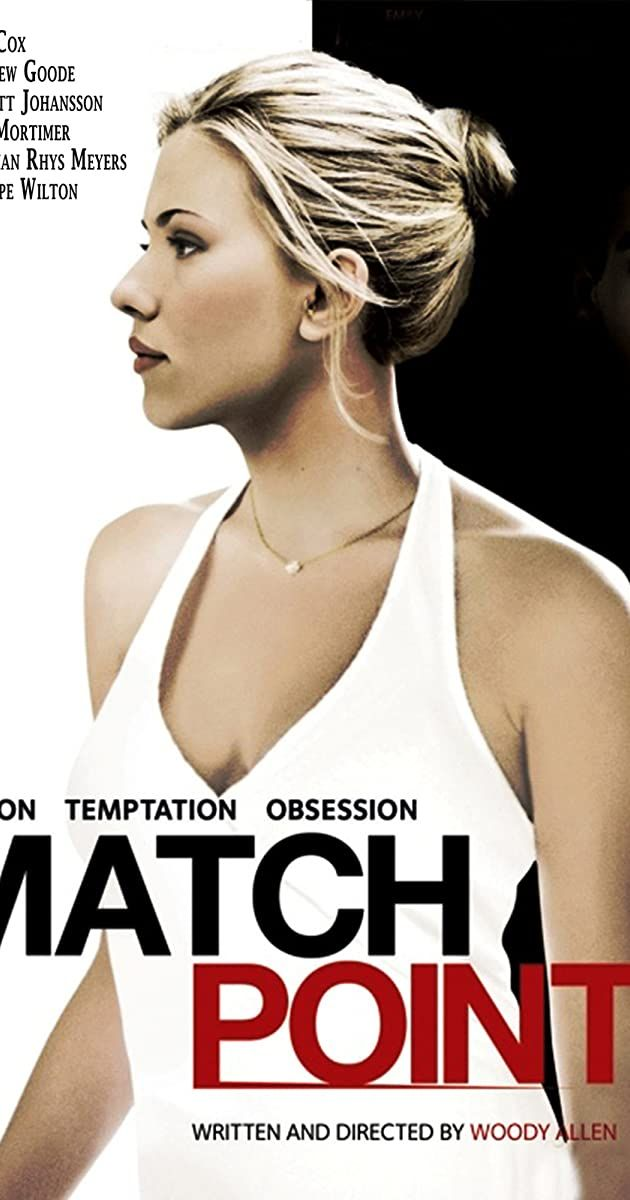 Directed By Woody Allen With Scarlett Johansson Jonathan Rhys Meyers Emily Mortimer Matthew Goode A In 2020 Match Point Movie Emily Mortimer Jonathan Rhys Meyers