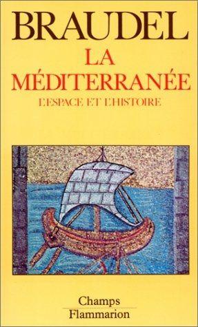 """Fernand Braudel, """"La méditerranée : L'espace et l'histoire"""""""