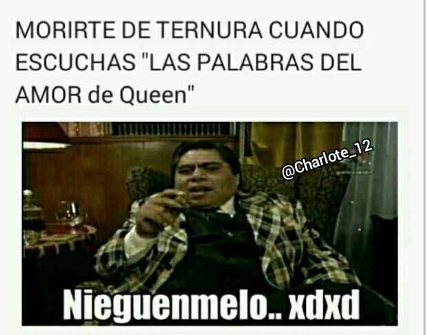 Memes De Queen Las Palabras Del Amor Memes Divertidos Memes De Rock Memes