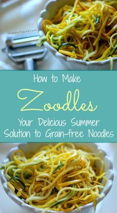 How to Make Zoodles - Your Summer Solution to Grain-free Noodles - Holistic Squid