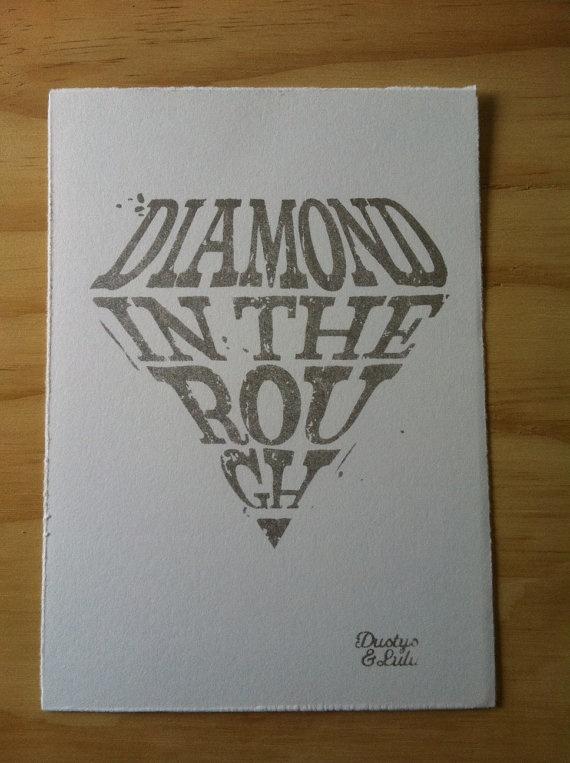 Diamond in the rough hand screen print on fine by dustysandlulu, $15.00