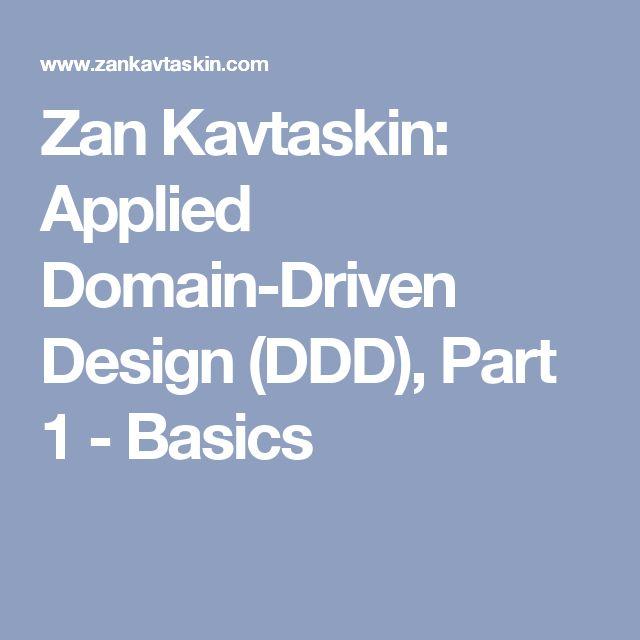 Zan Kavtaskin: Applied Domain-Driven Design (DDD), Part 1 - Basics