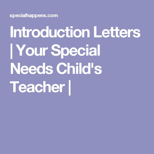 Introduction Letters | Your Special Needs Child's Teacher |
