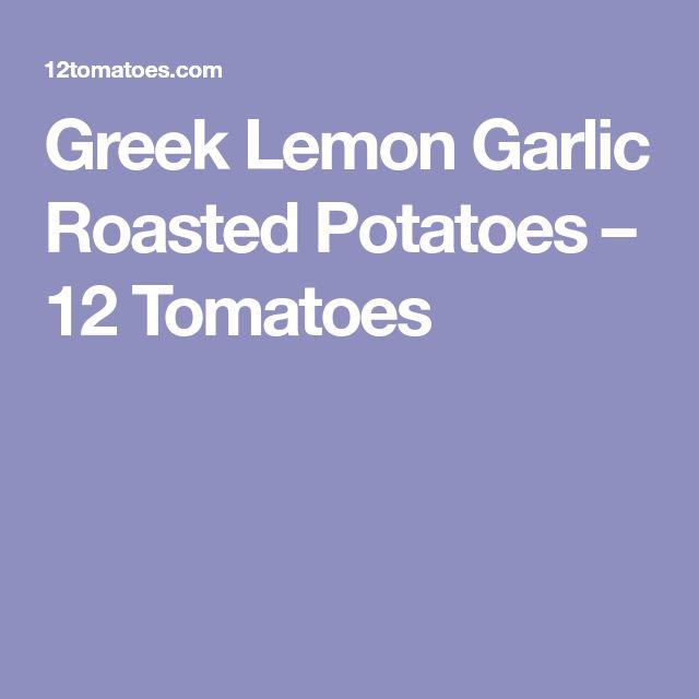 Greek Lemon Garlic Roasted Potatoes – 12 Tomatoes