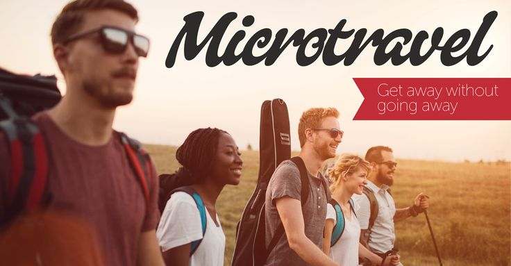 microtravel: How to get away without going away