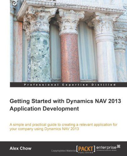 I'm selling Getting Started with Dynamics NAV 2013 Application Development by Alex Chow - $10.00 #onselz