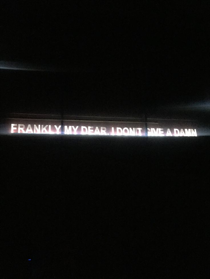 Cinema quote : Frankly my dear ! I don't give a damn.