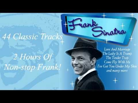 ▶ The Very Best Of Frank Sinatra - 44 Classic, 2 Hours of Non-Stop Frankie! Full Album - YouTube