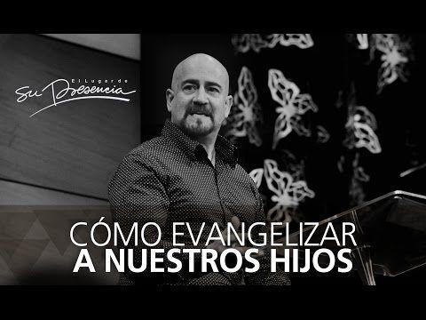 Cómo evangelizar a nuestros hijos - Rey Matos - 14 Febrero 2015 - YouTube