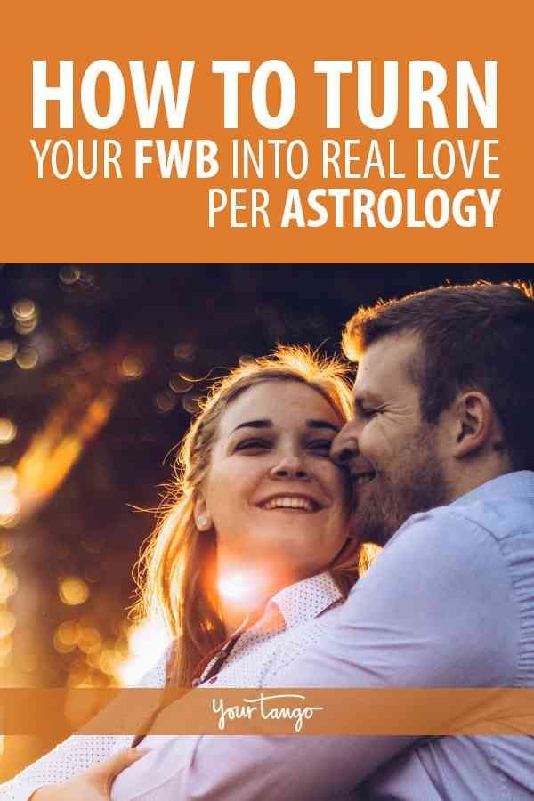 How To Turn Your Fwb Into A Real Love By His Zodiac Sign Friends With Benefits Friends With Benifits Healthy Relationship Quotes