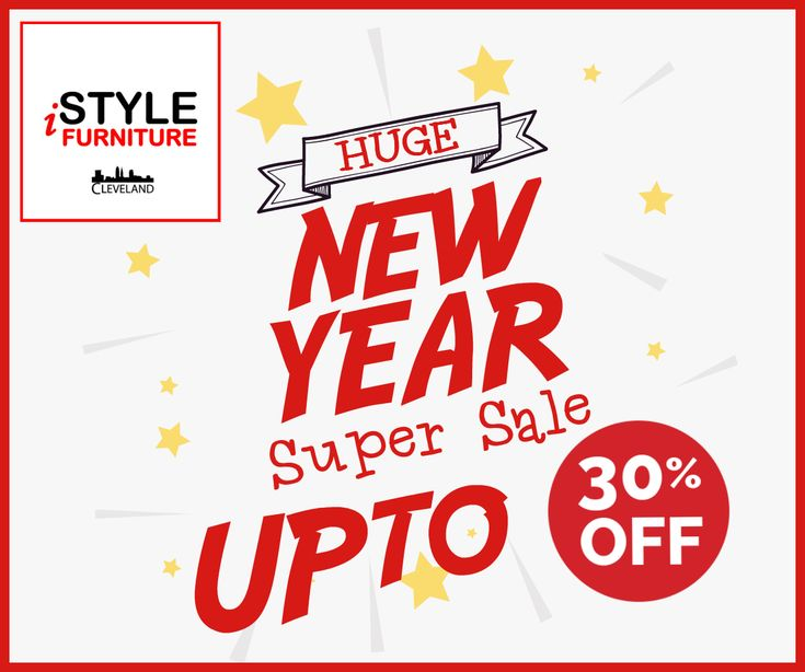 Start New Year with a great new furniture! HUGE Sale starts today!