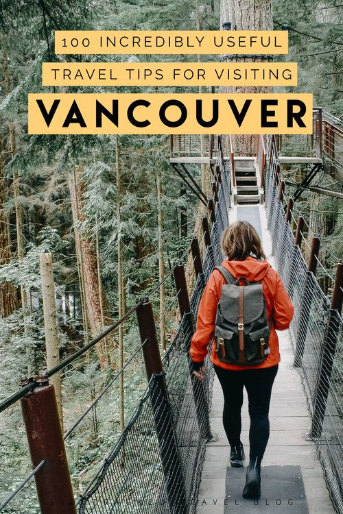 If you're heading to Vancouver, here are 100 essential travel tips to help you get to know the city a little bit better, plus useful info on where to stay, what to do, things you should pack, and much more!