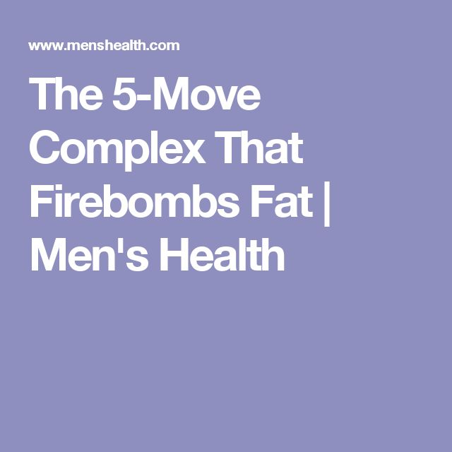 The 5-Move Complex That Firebombs Fat | Men's Health