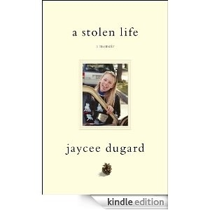 A Stolen Life by Jaycee Duggard