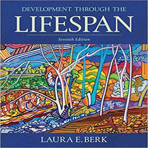 Development Through The Lifespan 7th Edition By Laura E Berk