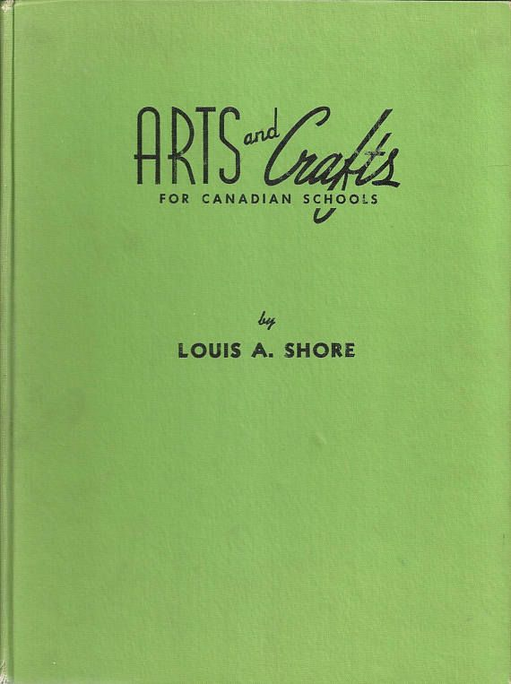 Vintage Textbook Arts and Crafts for Canadian Schools Louis