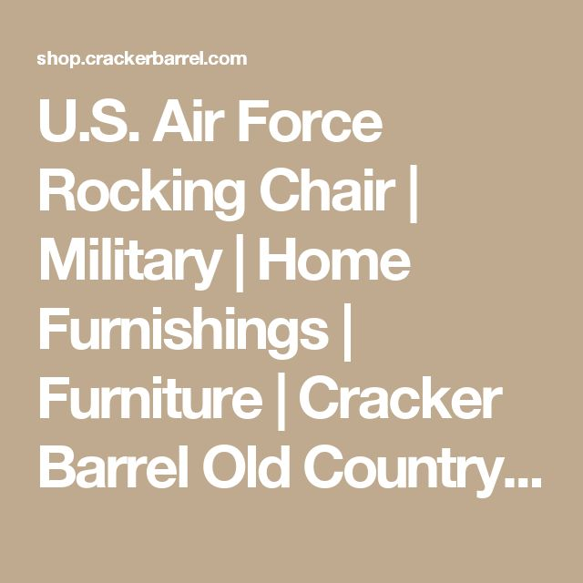 U.S. Air Force Rocking Chair   Military   Home Furnishings   Furniture   Cracker Barrel Old Country Store  - Cracker Barrel Old Country Store
