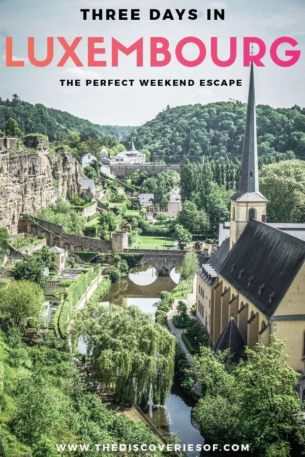 3 Days In Luxembourg Unmissable Things To Do And See Amazing Travel Destinations Europe Travel Destinations Travel Destinations