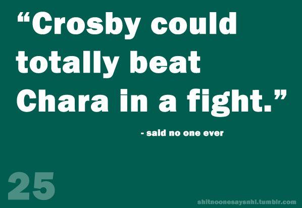 shit no one says NHL Chara > Crosby #Humor #Hockey