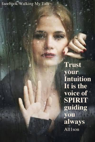 Your Intuition is directly linked to your soul. It is never wrong so learn to always trust this gift to us from God. Yes it is a gift!