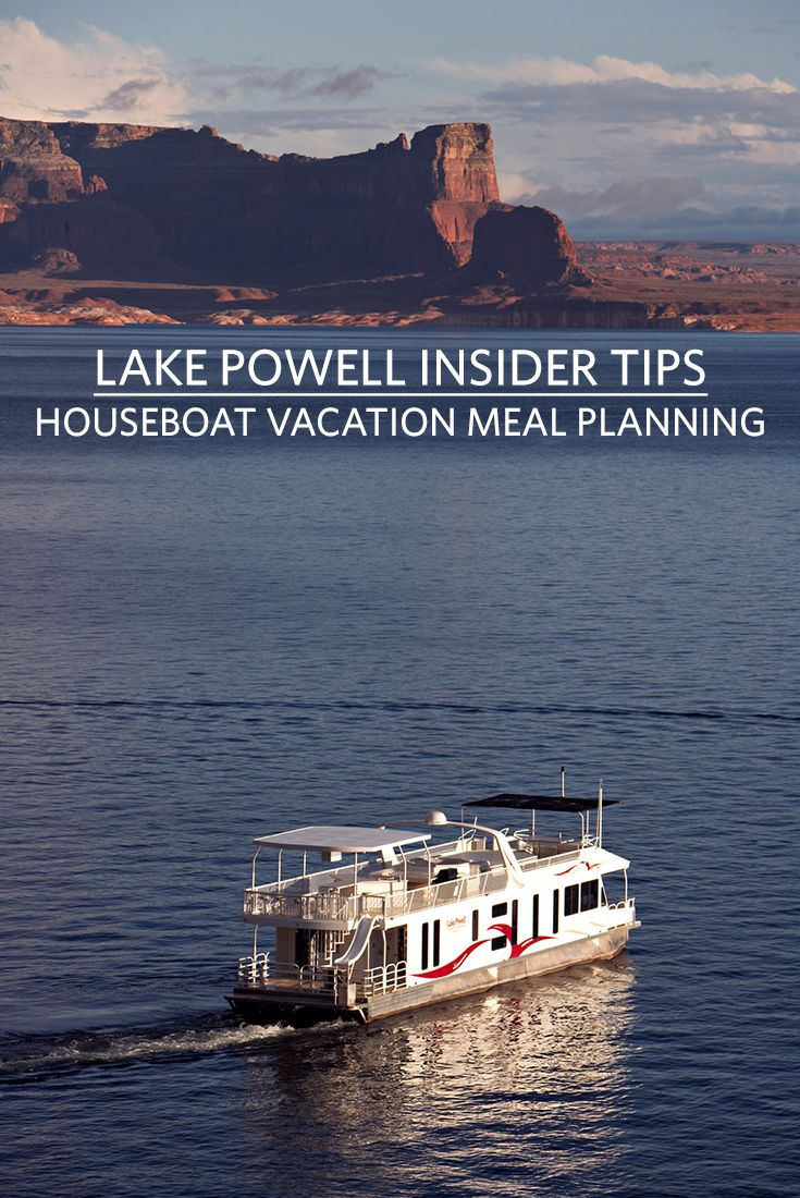 Are you overwhelmed by planning meals for your houseboat vacation? Check out these great tips and tricks from Lake Powell Resorts and Marinas.