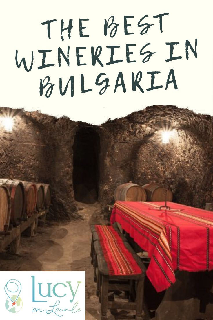 Best Wineries In Bulgaria For Tastings Tours Views Lucy On Locale In 2020 Eastern Europe Travel Traveling By Yourself Winery