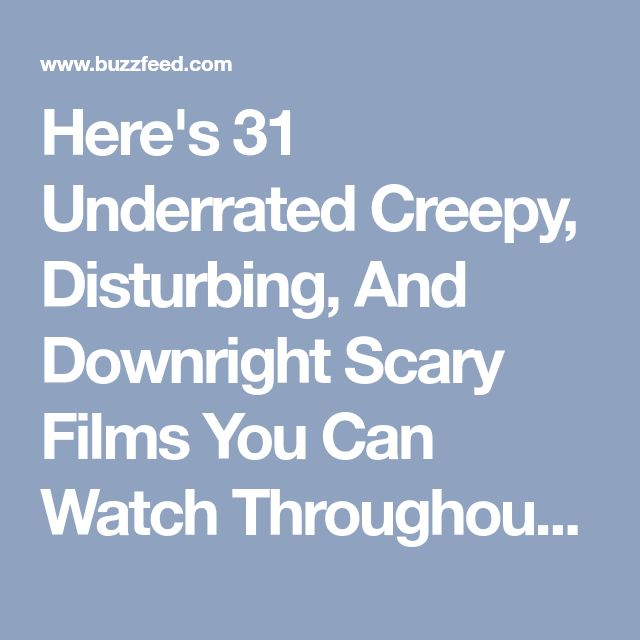 Here's 31 Underrated Creepy, Disturbing, And Downright Scary Films You Can Watch Throughout October