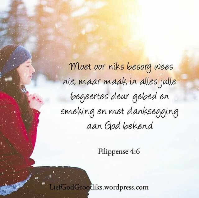 Filippense 4:6 Moet oor niks besorg wees nie, maar maak in alles julle begeertes deur gebed en smeking en met danksegging aan God bekend  Ons moet bid in plaas van om bekommerd te wees. #LiefGodGrootliks