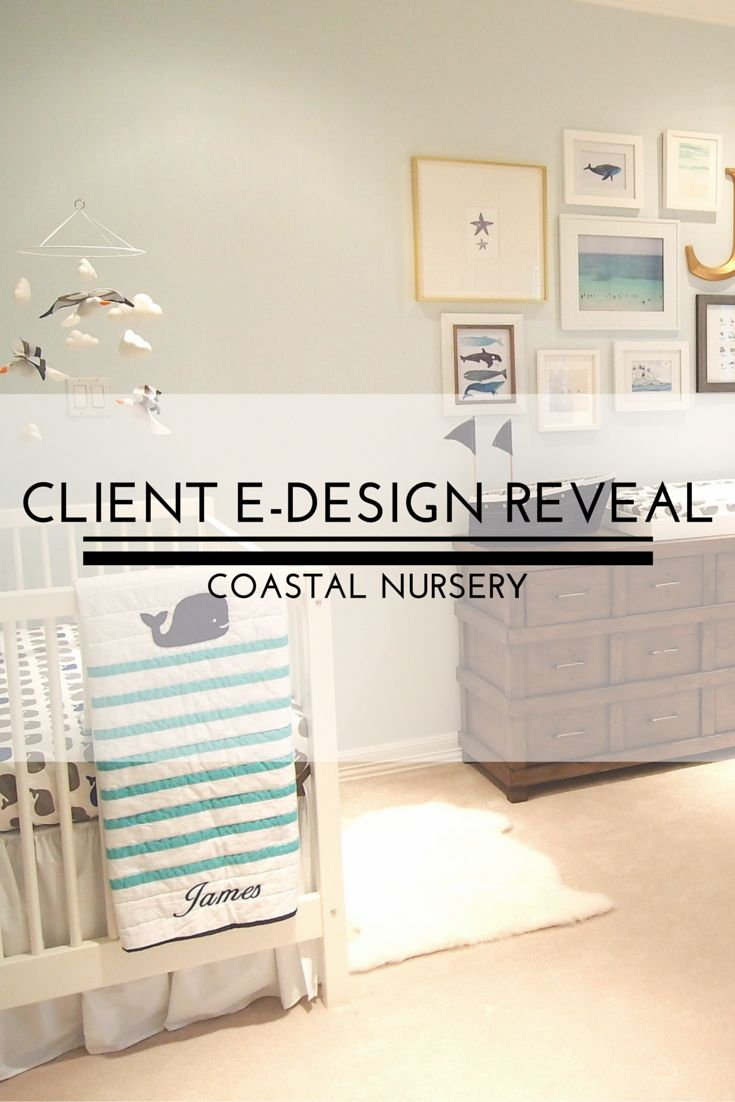 Client E-Design Reveal Photos: Coastal Nursery — Sarice Amiee Interiors