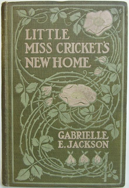 Little Miss Cricket's New Home by Gabrielle E. Jackson, New York: D. Appleton and Company 1907 | Beautiful Antique Books