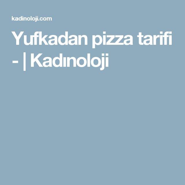 Yufkadan pizza tarifi -   Kadınoloji