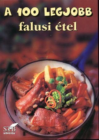 A 100 legjobb falusi etel(65 kotet)(toro elza) 2004