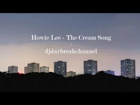 Howie Lee - The Cream Song (2014)