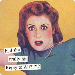 THE WORST!!!   by Anne Taintor: Giggle, Retro Humor, Feeling, Anne Taintor, Funny, Funnies, Hit Reply, Annetaintor