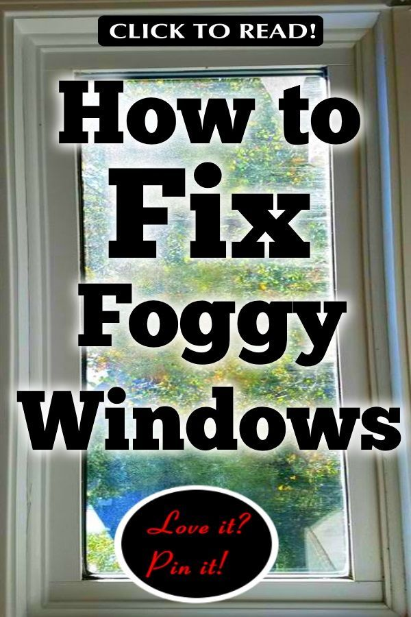 Double Pane Foggy Window Repair Diy In 3 Easy Steps Window Leaks Window Repair Double Pane Windows