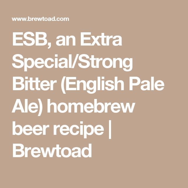 ESB, an Extra Special/Strong Bitter (English Pale Ale) homebrew beer recipe | Brewtoad