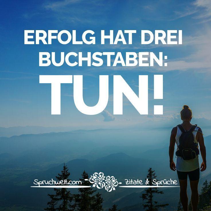 Erfolg hat drei Buchstaben: TUN! – Motivierende Sprüche & Zitate – Motivation Zitate & Sprüche // Bewohnerfrei®