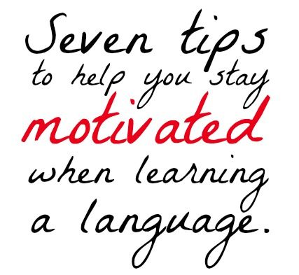 Some straightforward tips to help you stay motivated when learning a new language.