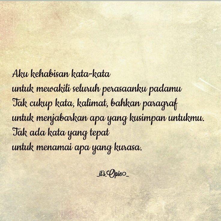 Aku kehabisan kata-kata untuk mewakili seluruh perasaanku padamu. Tak cukup kata, kalimat, bahkan paragraf untuk menjabarkan apa yang kusimpan untukmu. Tak ada kata yang tepat untuk menamai apa yang kurasa. #poem #poetry #puisi #puisiindonesia #sajak #puisidiri #puisicinta