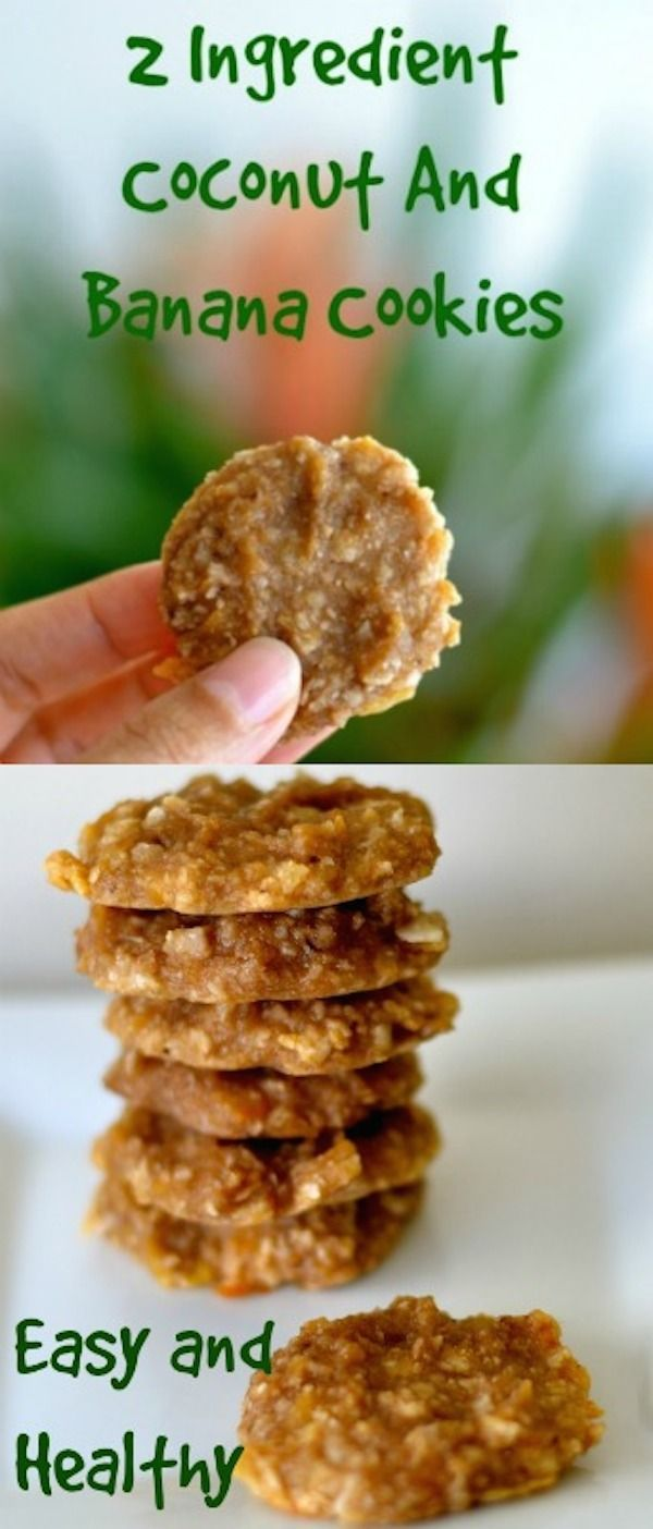 The Healthiest And Easiest 2 Ingredient Cookies You Will Ever Make  1 banana½ cup toasted coconut flakes  Instructions  Preheat oven to 300 degrees.Pulse the banana and toasted coconut flakes together with a blender or food processor.Shape them into little round cookies and place them on a cookie sheet on top of parchment paper.Bake for about 20 minutes or until golden.
