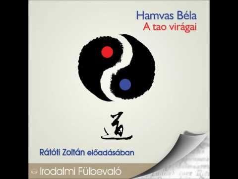 Hamvas Béla: A tao viragai - hangoskönyv - YouTube